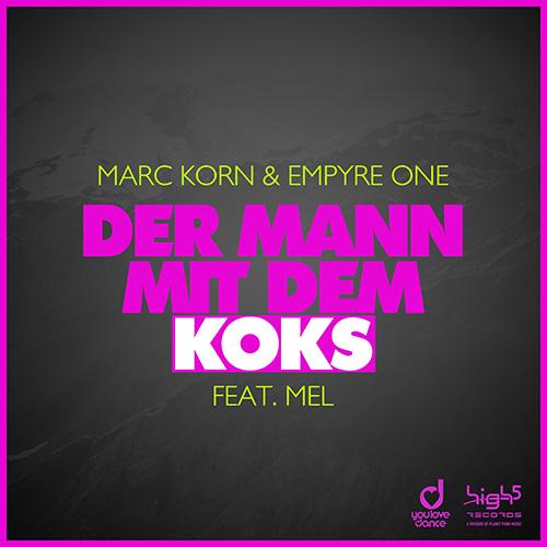 Marc Korn & Empyre One feat. Mel - Der Mann mit dem Koks