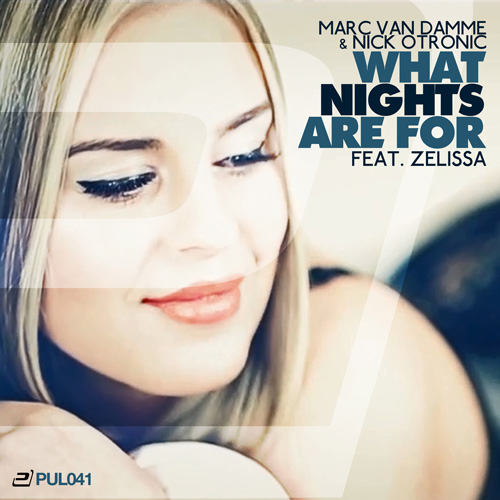 Marc van Damme & Nick Otronic feat. Zelissa - What Nights are for