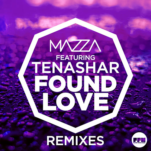 Mazza feat. Tenashar - Found Love Remixes