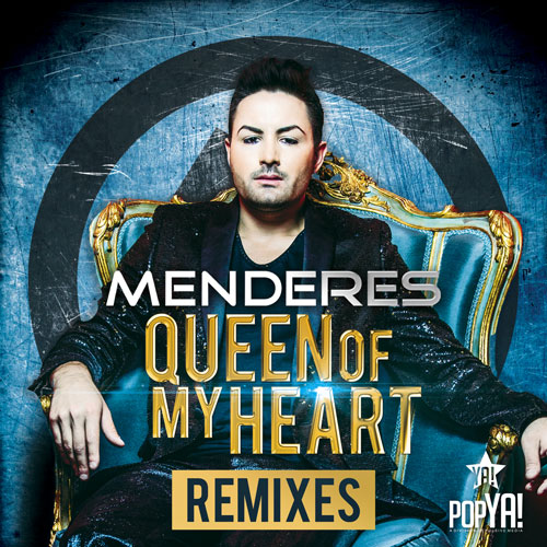 Menderes - Queen of my heart (Remixes)