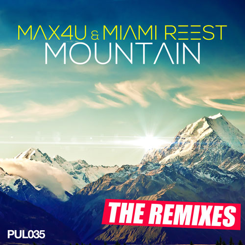 Max 4U & Miami Reest - Mountain (Remixes)