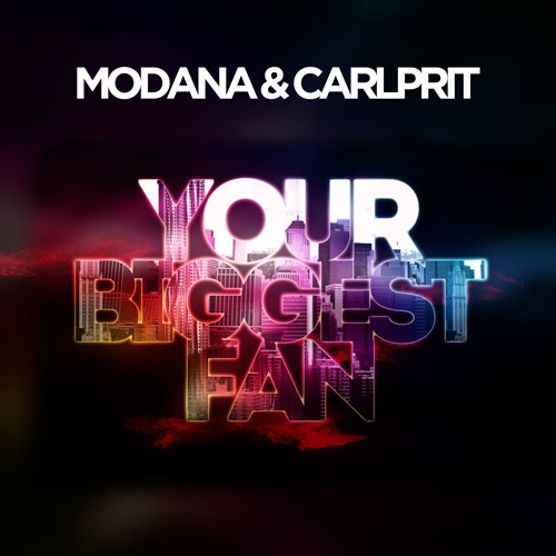 Modana & Carlprit - Your Biggest Fan