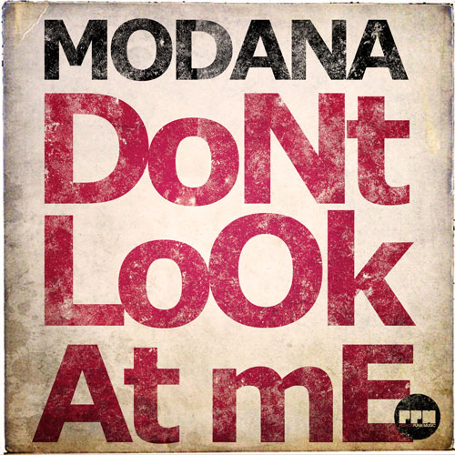 Modana - Dont Look At Me