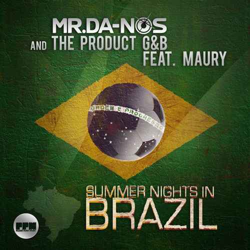 Mr. Da-Nos & The Product G&B feat. Maury - Summer Nights in Brazil
