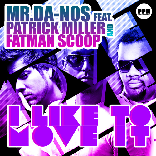Mr DaNos feat. Patrick Miller & Fatman Scoop - Ilike to move it