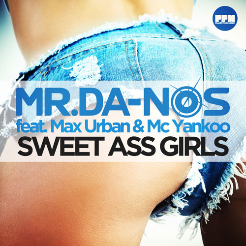 Mr Danos feat. Max Urban & Mc Yankoo - Sweet Ass Girls