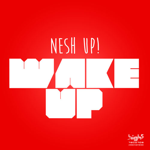 Nesh Up! - Wake Up