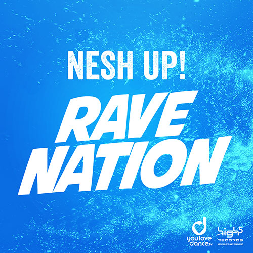 Nesh Up! - Rave Nation