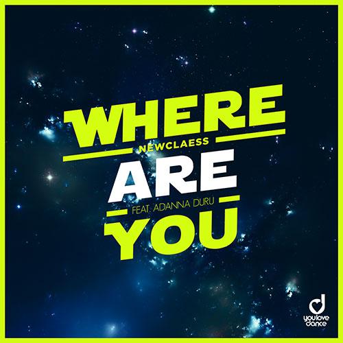 Newclaess feat. Adanna Duru - Where Are You