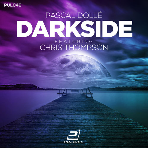 Pascal Dolle feat. Chris Thompson - Darkside