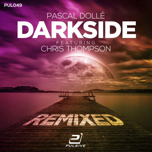 Pascal Dolle feat. Chris Thompson - Darkside (Remixes)