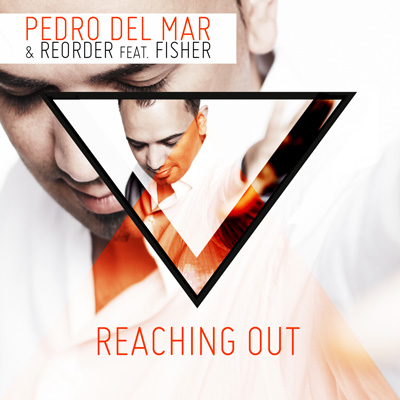 Pedro Del Mar & Reorder feat. Fisher - Reaching Out