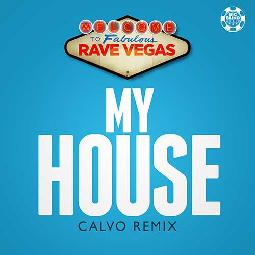 Rave Vegas - My House