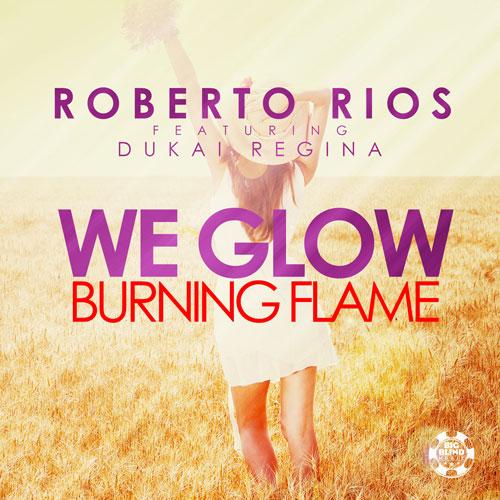 Roberto Rios - We Glow