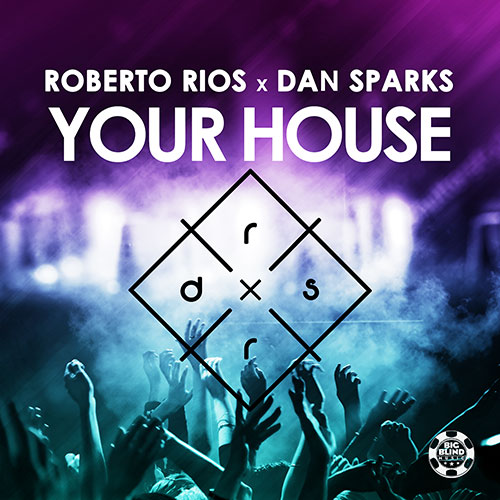 Roberto Rios x Dan Sparks - Your House