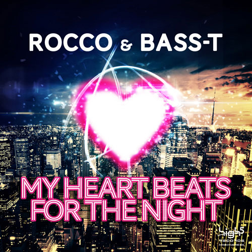 Rocco & BassT - My Heartbeats for the night