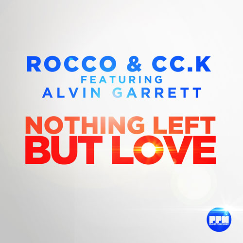 Rocco & CC.K - Nothing Left But Love