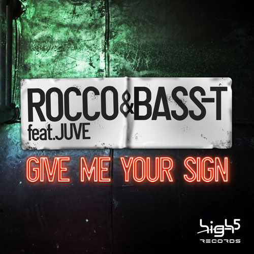 Rocco & Bass-T feat. Juve - Give Me Your Sign