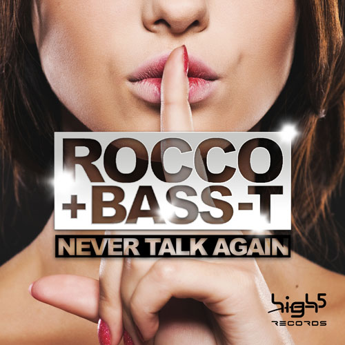 Rocco & Bass-T - Never Talk Again