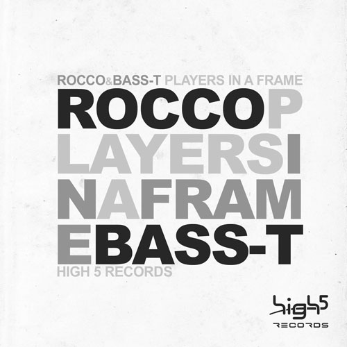 Rocco & Bass-T - Players in A Frame