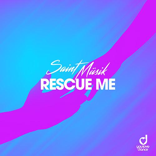 Saint Müsik - Rescue Me
