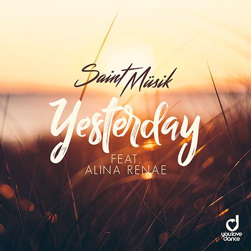 Saint Müsik feat. Alina Renae - Yesterday