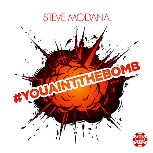 Steve Modana - You Aint The Bomb