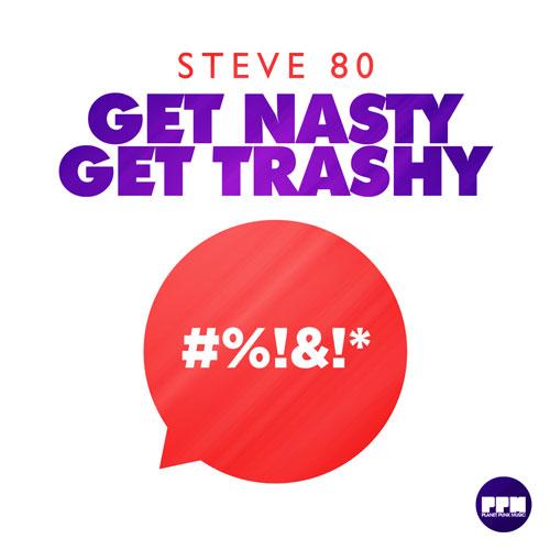 Stevo 80 - Get Nasty Get Trashy