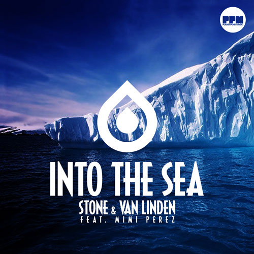 Stone & Van Linden feat. Mimi Perez - Into the Sea