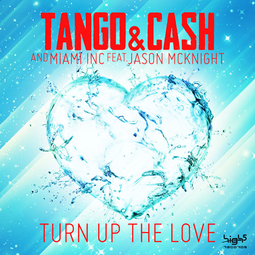 Tango & Cash - Turn Up The Love
