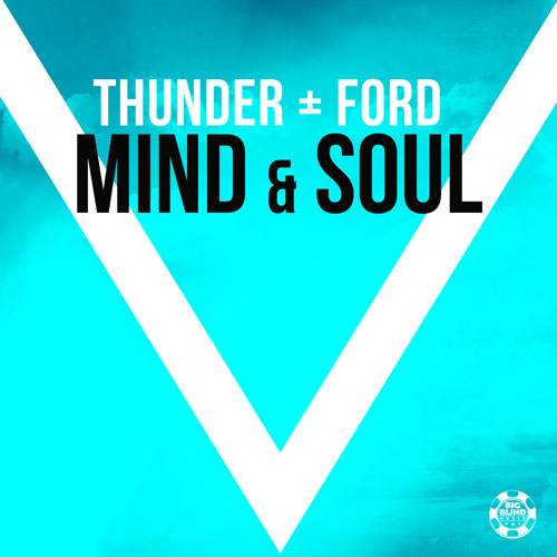 Thunder & Ford - Mind & Soul
