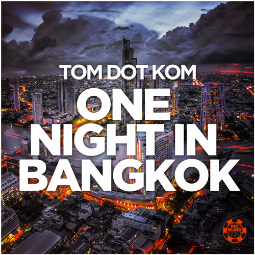 Tom Dot Com - One Night In Bangkok