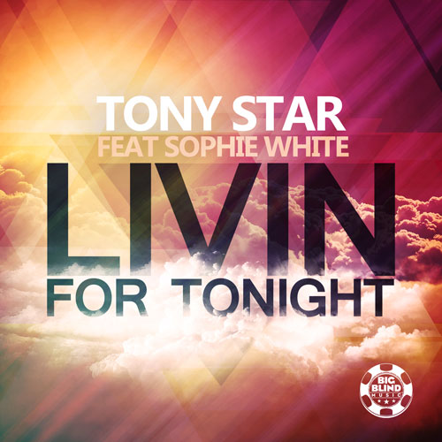 Tony Star - Livin for tonight
