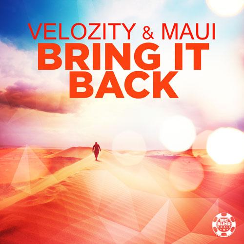 Veloczity & Maui - Bring It Back