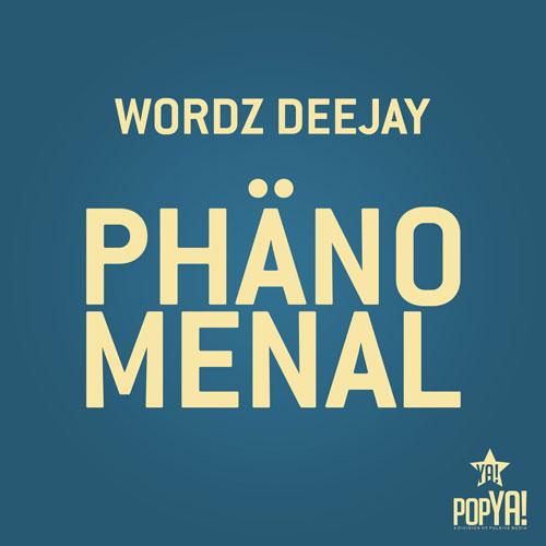 Wordz Deejay - Phänomenal