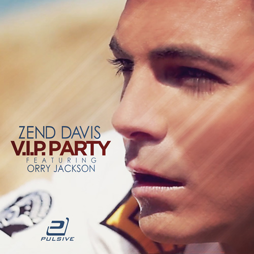 Zend Davis feat. Orry Jackson - VIP Party