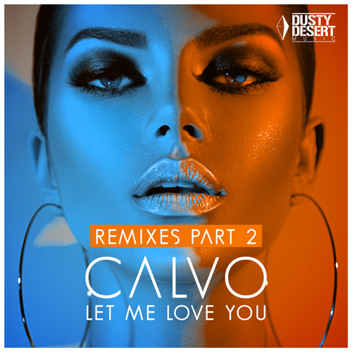 Calvo - Let me love you (Remxes 2)
