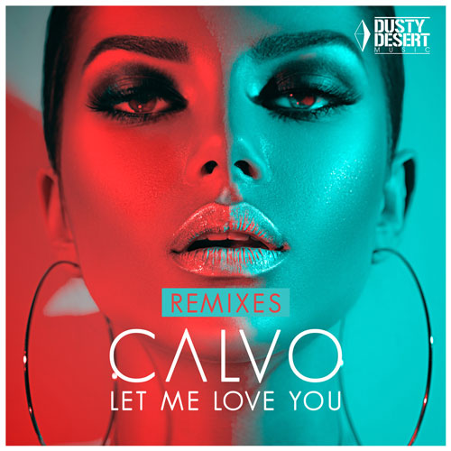 Calvo - Let me love you (Remxes)