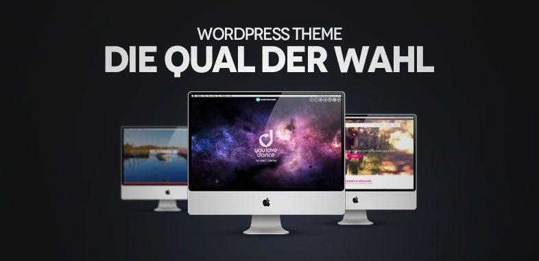 Wordpress Theme - Die Qual Der Wahl