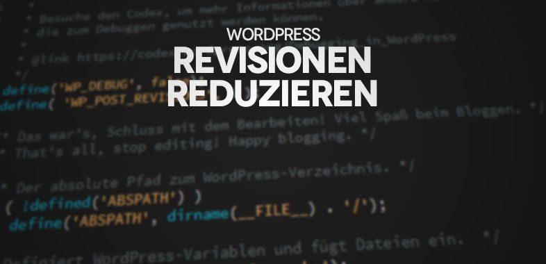 Wordpress - Revisionen - Reduzieren