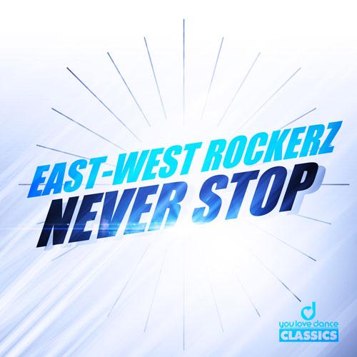 East-West Rockez - Never Stop