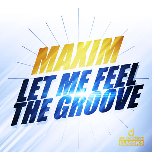 Maxim - Let Me Feel The Groove