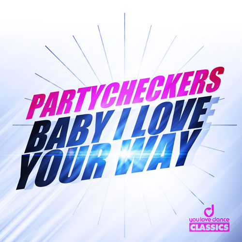 Partycheckers - Baby I Love Your Way