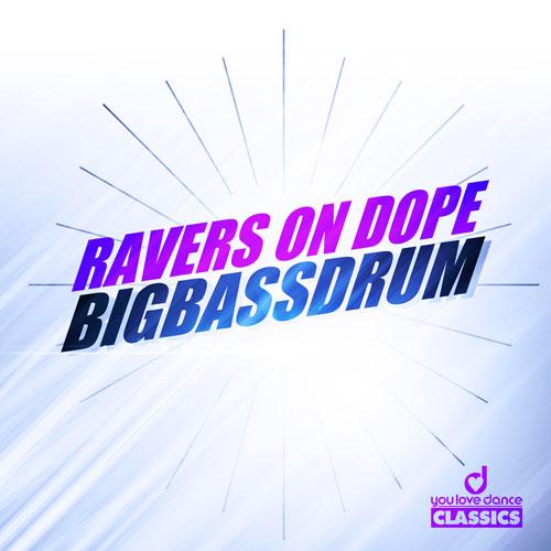 Ravers on Dope - BigBassDrum