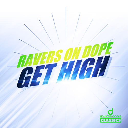 Ravers on Dope - Get High