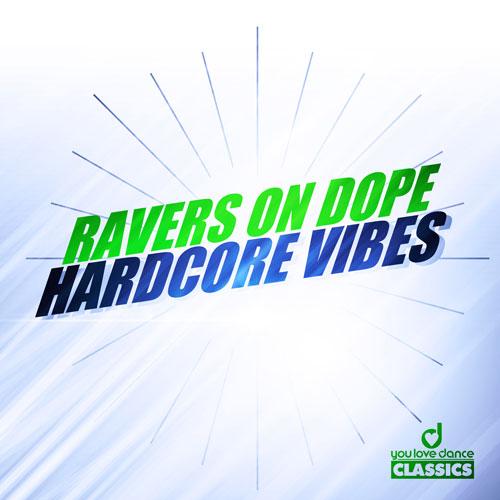 Ravers on Dope - Hardcore Vibes