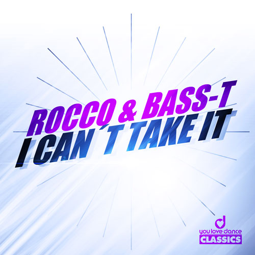 Rocco & Bass-T - I Can't take It