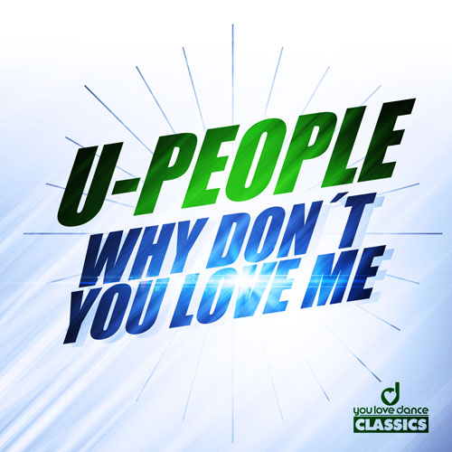 U-People - Why Don't You Love Me